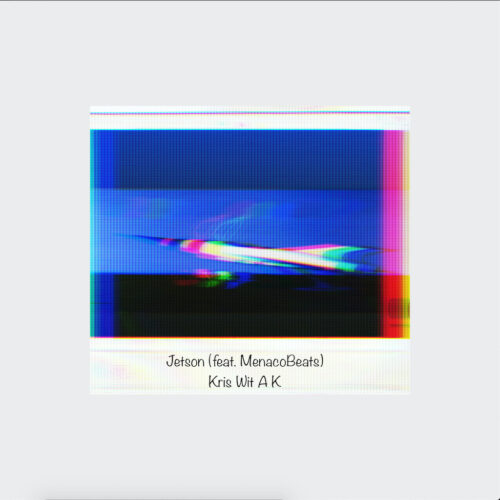 """Kris Wit a K (@ONLYKRISWITAK) F/ Menaco Beats – """"Jetson"""""""