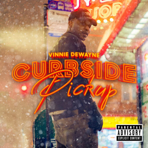 """Vinnie Dewayne (@Vdewayne) – """"Curbside Pickup"""" (Album)"""