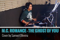 MY CHEMICAL ROMANCE – THE GHOST OF YOU – COVER BY SAMUEL OLIVEIRA