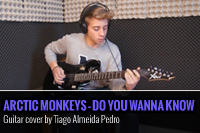 ARCTIC MONKEYS – DO YOU WANNA KNOW – COVER POR TIAGO ALMEIDA PEDRO
