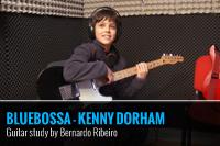BLUEBOSSA – KENNY DORHAM – ESTUDO DE GUITARRA – BERNARDO RIBEIRO