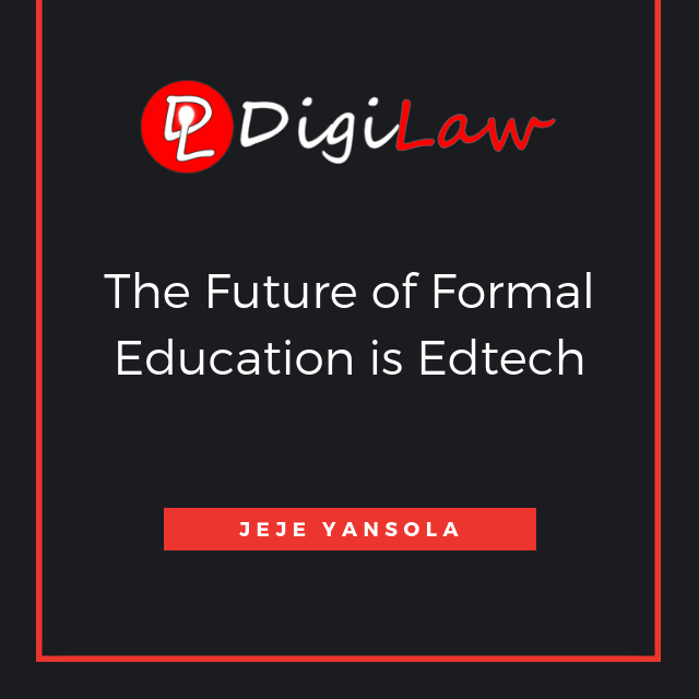digilaw the future of formal education is edtech jeje yansola