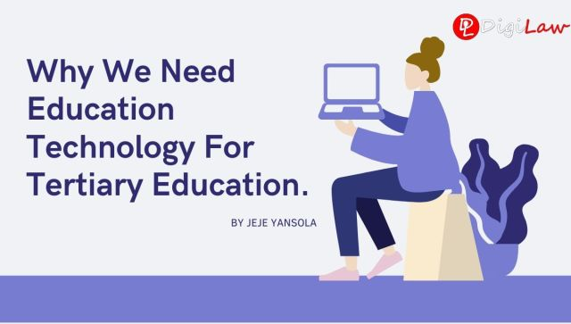 Why We Need Education Technology For Tertiary Education.