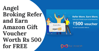 BIG LOOT] - Angel Broking Refer and Earn Worth RS 500 Amazon Gift Voucher