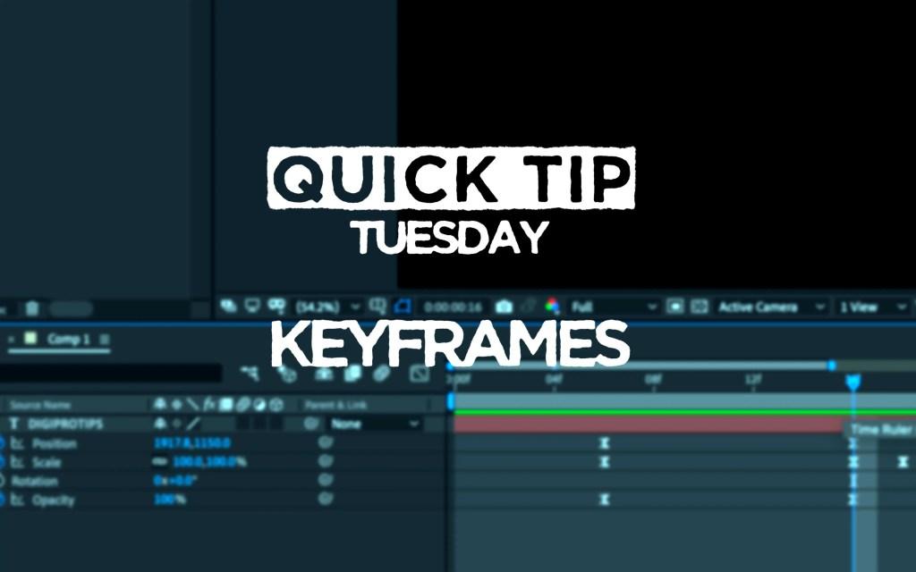 Quick Tip Tuesday - Keyframes