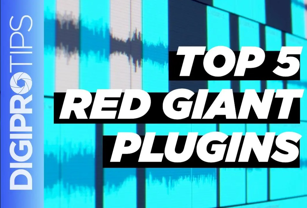 Top 5 Red Giant Plugins