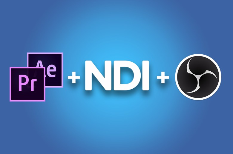 NDI for Adobe Creative Cloud OBS NDI Plugin