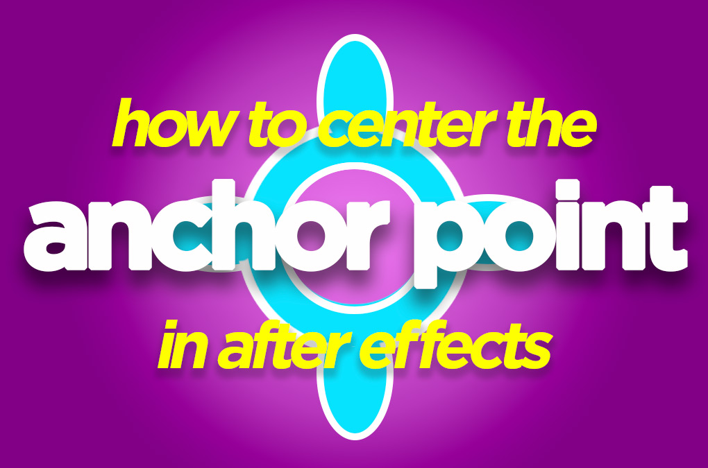 after effects center anchor point title