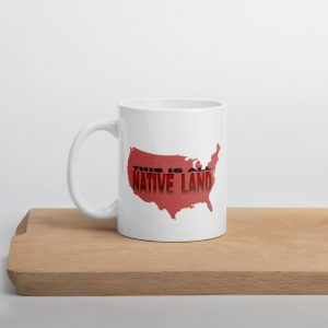 This is all Native Land- Mug