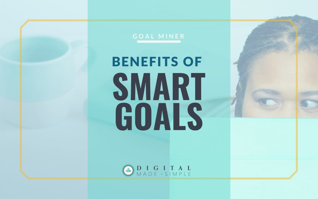 The Benefits of SMART Goals