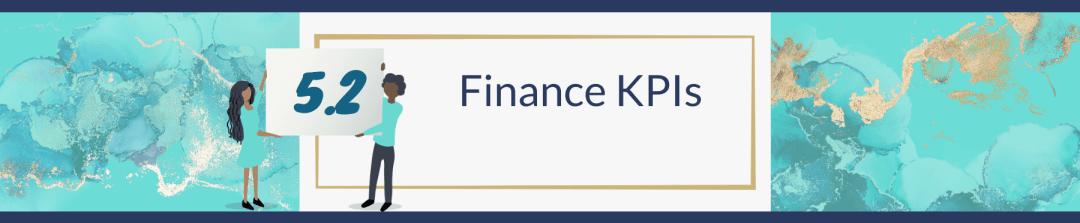 5.2 Finance KPIs