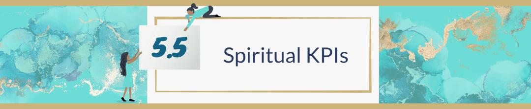5.5 Spiritual KPIs