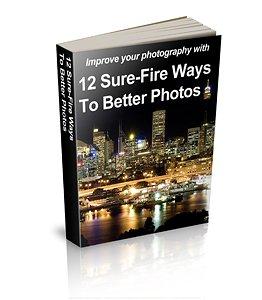 The Complete Digital SLR Guide - BONUS! 12 Sure Fire Ways To Better Photos