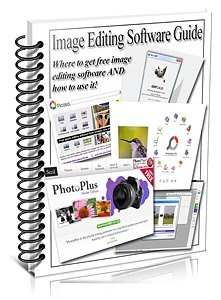 The Complete Digital SLR Guide - BONUS! Free Image Editing Software And How To Use It