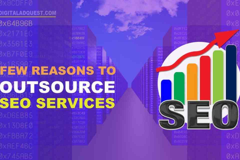 Reasons To Outsource SEO Services