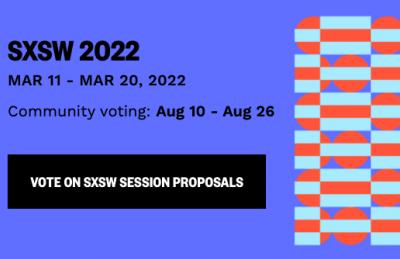 Vote for Us for SXSW PanelPicker 2022!