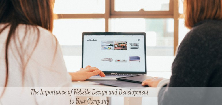 The Importance of Website Design and Development to Your Company