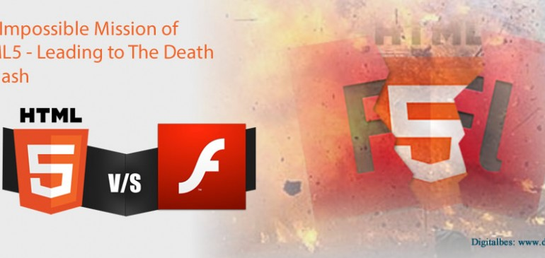 The Impossible Mission of HTML5 – Leading to The Death Of Flash