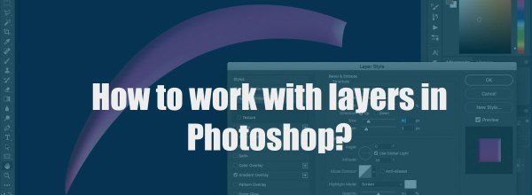 How to work with layers in Photoshop?