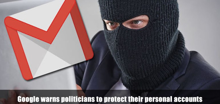 Google warns politicians to protect their personal accounts