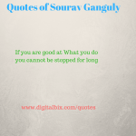 Quotes of Sourav Ganguly