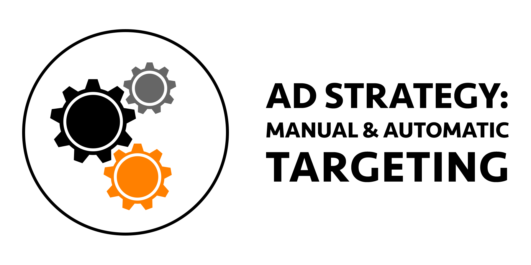 Amazon Ad Strategies: Manual & Automatic Targeting