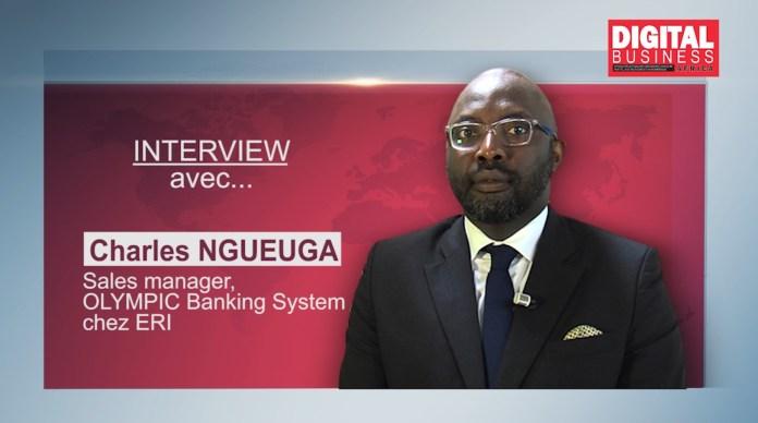 Charles Ngueuga [OLYMPIC Banking System] : « Mettre notre expérience au service de la digitalisation de la banque africaine » [Vidéo]