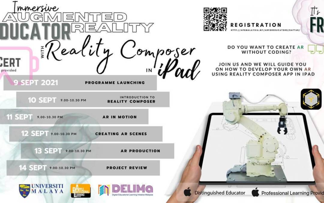 Apple Profesional Learning Malaysia (APLM) dengan kerjasama Universiti Malaya (UM) dan DELIMa menganjurkan AR For Educators: Immersive Augmented Reality For Educators with Reality Composer.