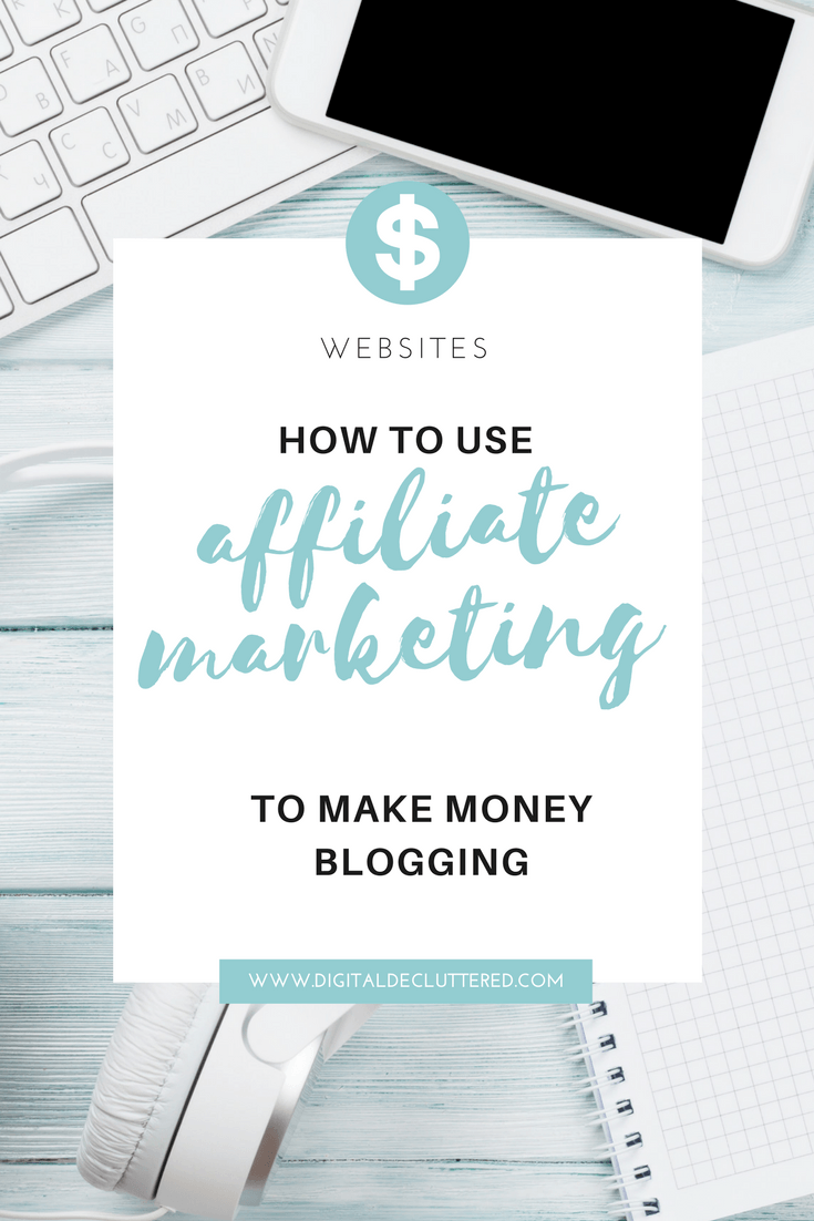 How to use affiliate marketing to make money with your blog