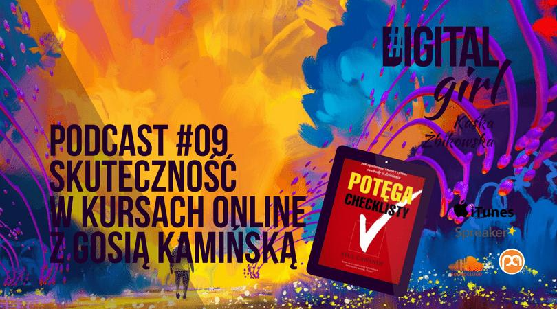 Podcast #DigitalGirl / 09 / Skuteczność w kursach online z Gosią Kamińską