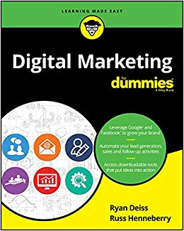 """Cover of the book Digital Marketing for Dummies by Ryan Diess featuring the phrases """"Leverage Google and Facebook to grow your brand,"""" """"Automate your lead generation, sales and follow-up activities,"""" and """"Access downloadable tools that put ideas into action."""""""