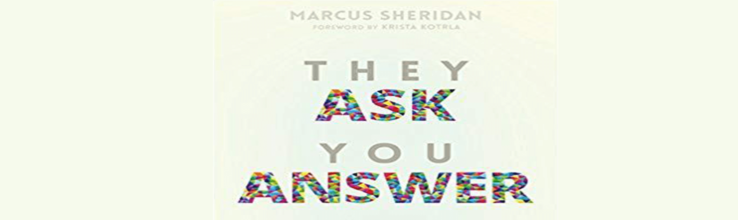 They Ask, You Answer By Marcus Sheridan: Book Review