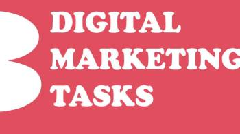 Three Digital Marketing Tasks