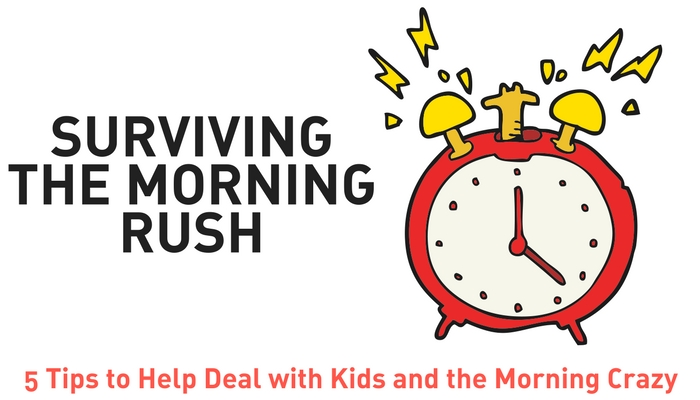 5 Tips to Surviving the Morning Rush – Family Work Life Balance