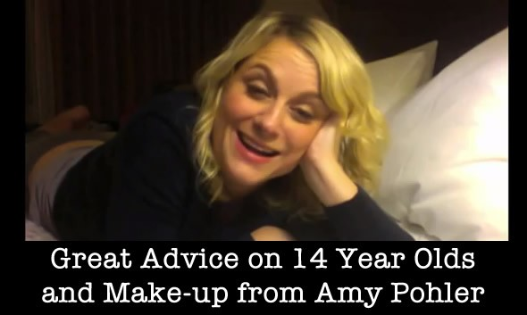amy pohler dishes makeup advice to 14 year old