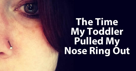 nose ring ripped out photo - caption the time my toddler pulled my nose ring out