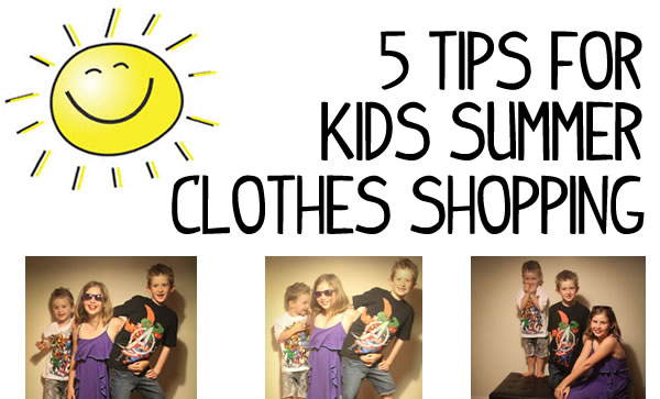 5 Tips for Kids Summer Clothes Shopping