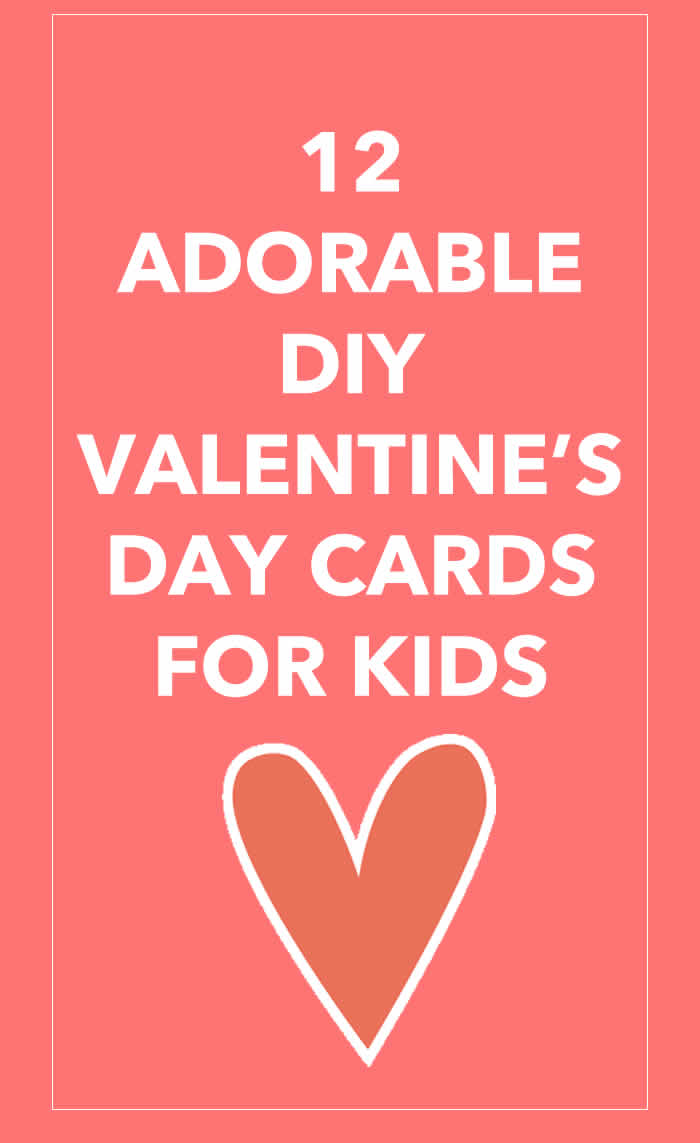 DIY Valentine's Day Cards for Kids That You Will Love!
