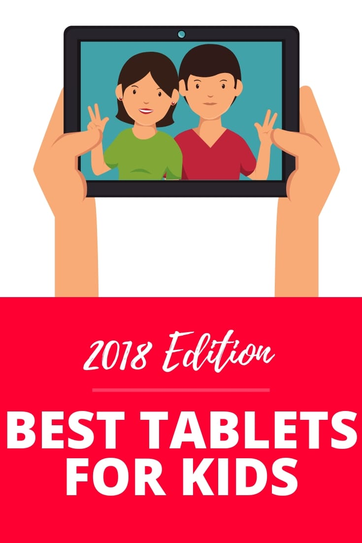 2018 Edition Best Tablets for Kids