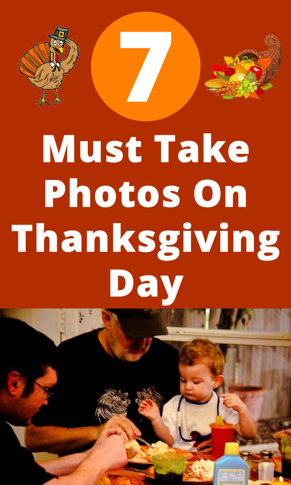 7 Must Take Photos on Thanksgiving Day