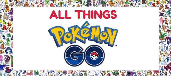all things pokemon go