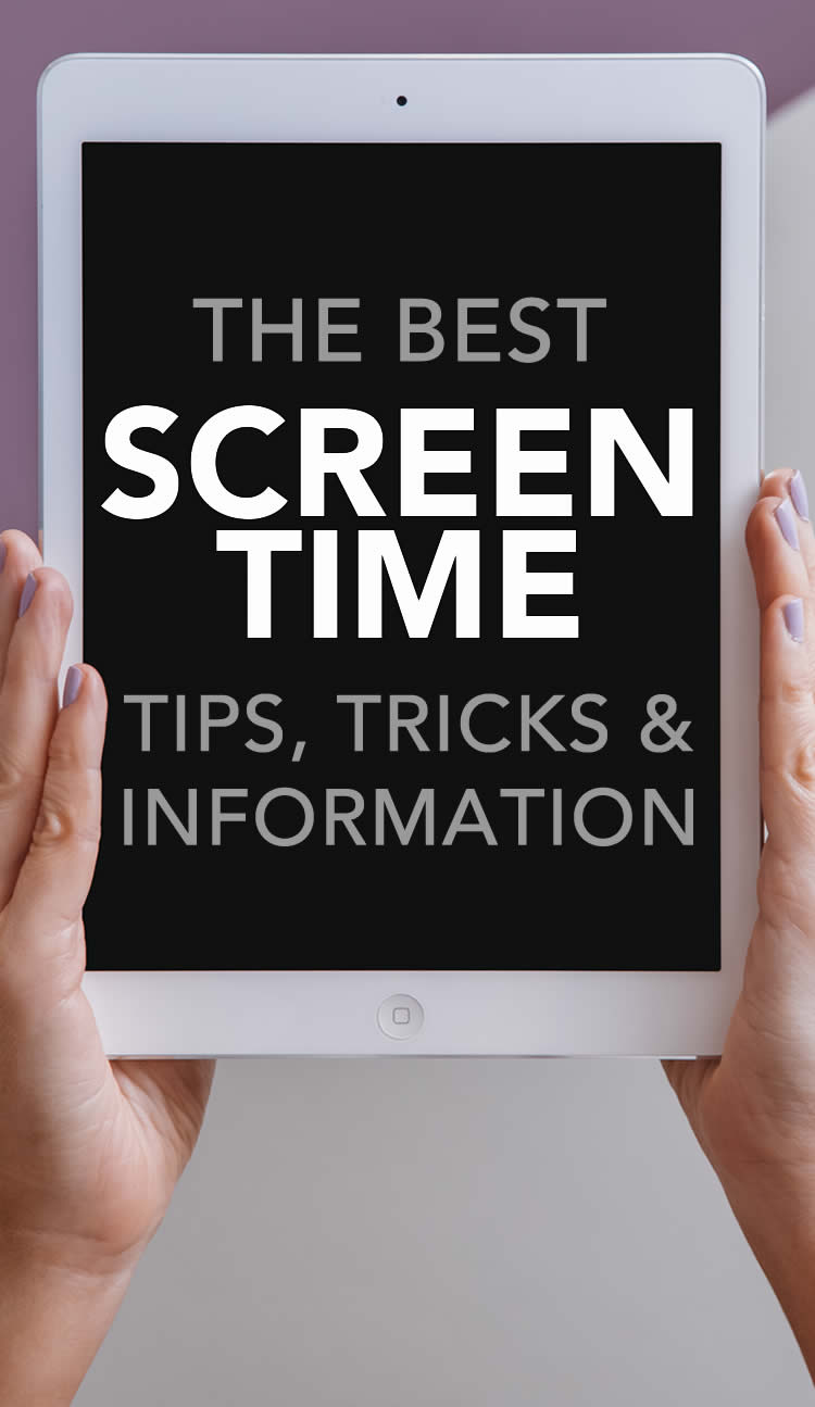 Screen Time Tips Tricks and Information