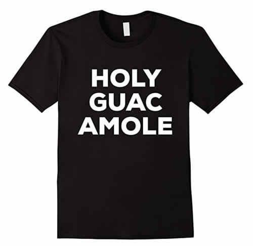 Holy Guacamole Shirt