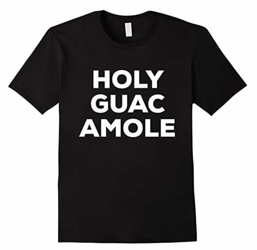 Holy Guacamole Shirt
