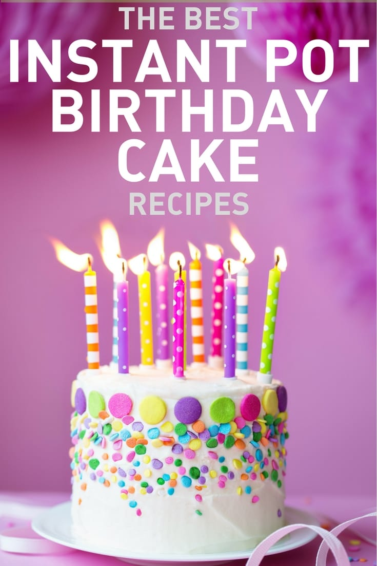 Instant Pot Birthday Cake Recipes