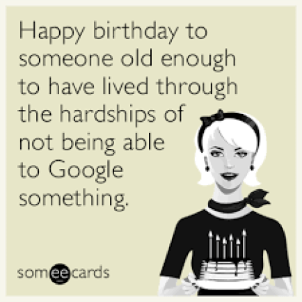 old google - 50+ Funny Birthday Memes