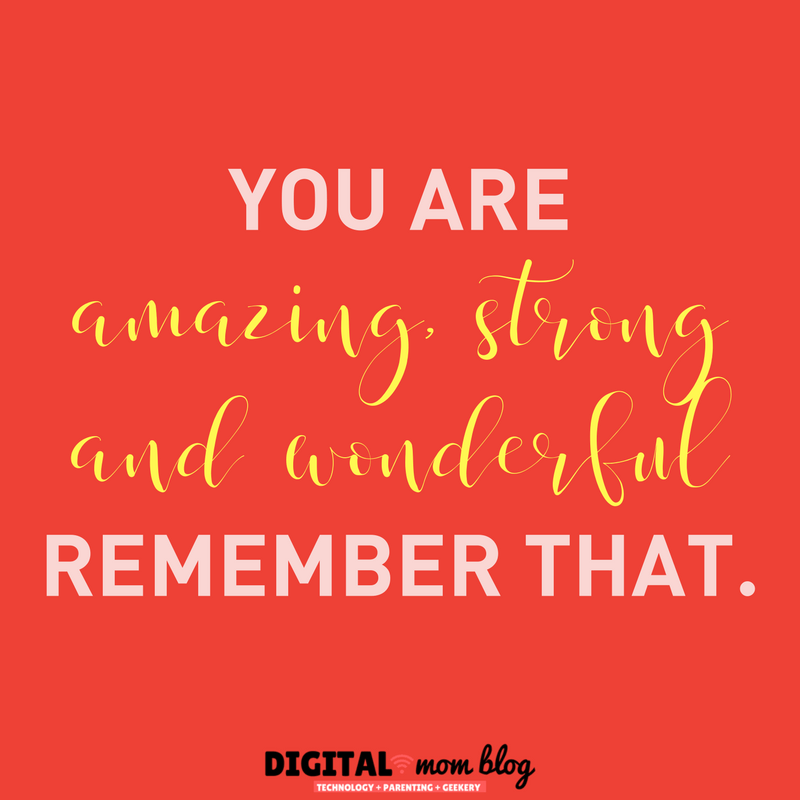 You are amazing, strong and wonderful - remember that. Inspirational quotes for moms