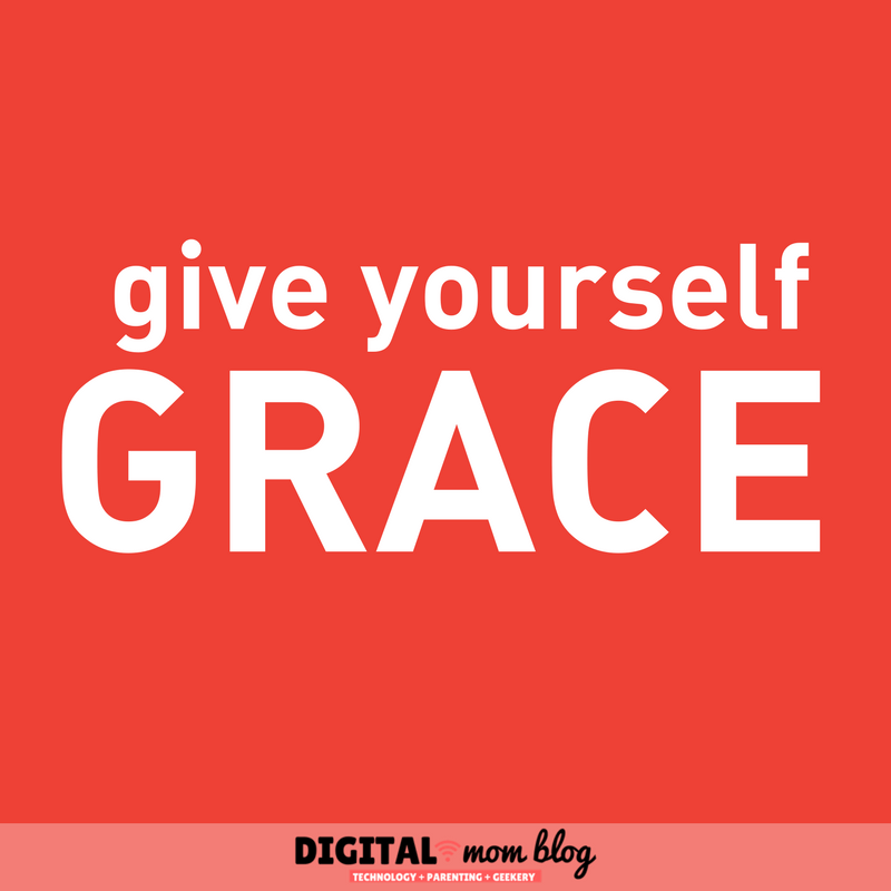 Give yourself grace - Inspirations for Moms