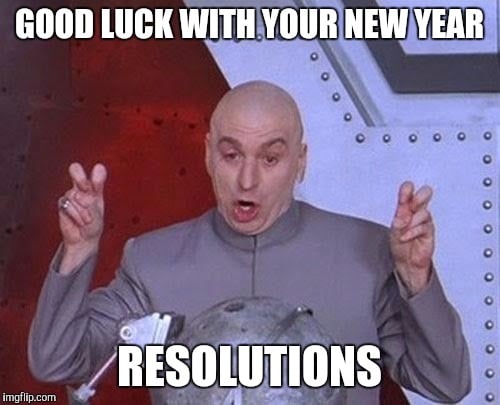 Good luck with your New Year resolutions.