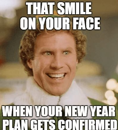 That smile on your face when your new year plan gets confirmed.